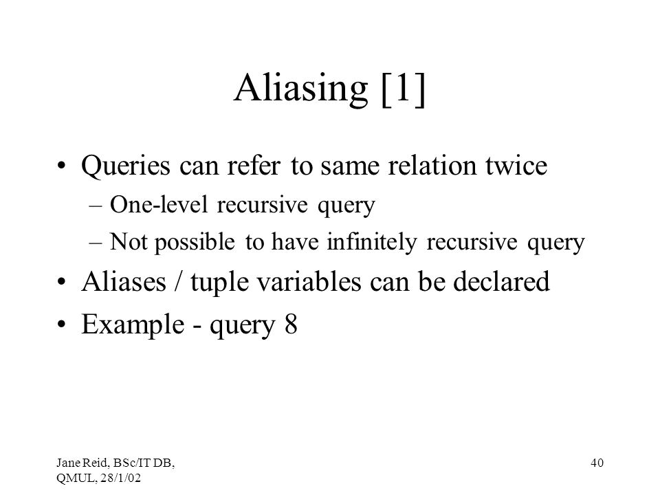 Aliasing [1] Queries can refer to same relation twice